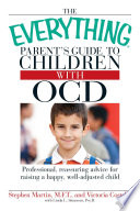The Everything Parent s Guide to Children with OCD