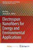 Electrospun Nanofibers for Energy and Environmental Applications