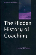 The Hidden History Of Coaching