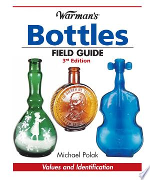 Download Warman's Bottles Field Guide Free Books - Reading Best Books For Free 2018