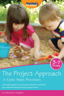The Project Approach in Early Years Provision