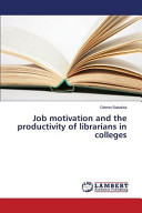 Job Motivation and the Productivity of Librarians in Colleges