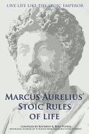 Marcus Aurelius  Stoic Rules of Life