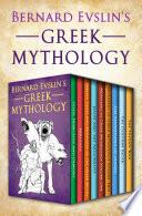 Bernard Evslin s Greek Mythology