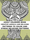 Adult Coloring Book Creative Animals And Relaxing Patterns To Color And Stress Relieving Patterns