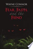Fear, Faith, and the Fiend