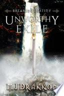 Unworthy Exile Book