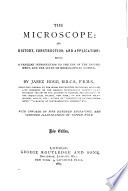 The Microscope Its History Construction And Application Being A Familiar Introduction To The Use Of The Instrument And The Study Of Microscopical Science