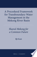 A Procedural Framework For Transboundary Water Management In The Mekong River Basin Book PDF