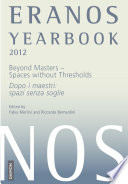 Eranos Yearbook 71 2012 Beyond Master Spaces Without Thresholds
