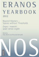 Eranos Yearbook 71: 2012 – Beyond Master, Spaces without Thresholds