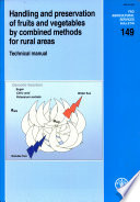 Handling and Preservation of Fruits and Vegetables by Combined Methods for Rural Areas