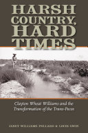 Harsh Country, Hard Times: Clayton Wheat Williams and the ...