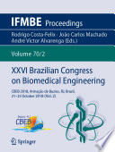 """XXVI Brazilian Congress on Biomedical Engineering: CBEB 2018, Armação de Buzios, RJ, Brazil, 21-25 October 2018 (Vol. 2)"" by Rodrigo Costa-Felix, João Carlos Machado, André Victor Alvarenga"