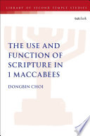 The Use And Function Of Scripture In 1 Maccabees