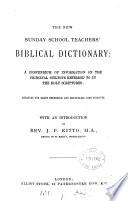 The new Sunday school teachers' Biblical dictionary