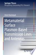 Metamaterial Surface Plasmon Based Transmission Lines and Antennas