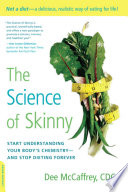 """The Science of Skinny: Start Understanding Your Body's Chemistry and Stop Dieting Forever"" by Dee McCaffrey"