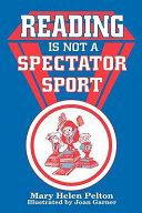 Reading Is Not A Spectator Sport