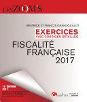 Exercices avec corrigés détaillés - Fiscalité française 2017