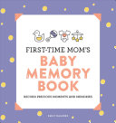 First Time Mom s Baby Memory Book