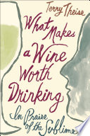 What Makes a Wine Worth Drinking