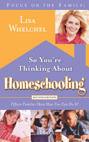 So You're Thinking About Homeschooling: Second Edition