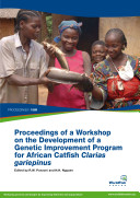 Proceedings of a Workshop on the Development of a Genetic Improvement Program for African Catfish Clarias Gariepinus