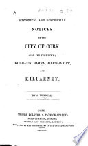 Historical and Descriptive Notices of the City of Cork  etc