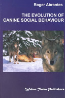 The Evolution of Canine Social Behavior Book