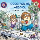 Little Critter  Good for Me and You Book PDF