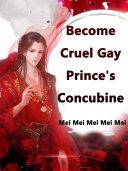 Become Cruel Gay Prince's Concubine Book