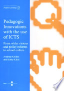 Pedagogic Innovations with the use of ICTS  From wider visions and policy reforms to school culture