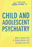 Concise Guide to Child and Adolescent Psychiatry Book