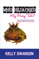 Who Hijacked My Fairy Tale?