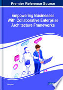 Empowering Businesses With Collaborative Enterprise Architecture Frameworks Book