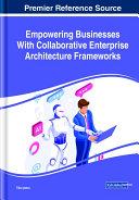 Empowering Businesses With Collaborative Enterprise Architecture Frameworks [Pdf/ePub] eBook