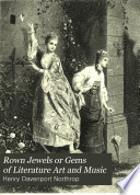 Crown Jewels or Gems of Literature Art and Music