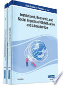 Handbook of Research on Institutional  Economic  and Social Impacts of Globalization and Liberalization
