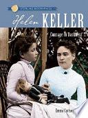 Helen Keller  : Courage in Darkness