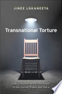 Transnational Torture  : Law, Violence, and State Power in the United States and India
