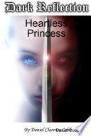 Dark Reflection - Heartless Princess