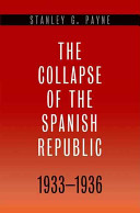 The Collapse of the Spanish Republic  1933 1936