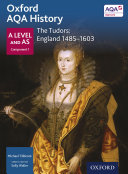 Oxford AQA History: A Level and AS Component 1: The Tudors: England 1485-1603