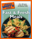 The Complete Idiot S Guide To Fast And Fresh Meals Book PDF