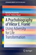 A Psychobiography of Viktor E  Frankl