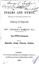 A Selection Of Psalms And Hymns Arranged For The Public Services Of The Church Of England By The Rev Charles Kemble The 447th Thousand Used In Harold S Cross Church Dublin