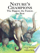 Nature's Champions  : The Biggest, the Fastest, the Best