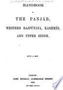Handbook of the Punjab  Western Rajputana  Kashmir  and Upper Sindh