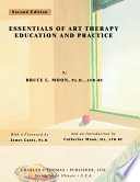 ESSENTIALS OF ART THERAPY EDUCATION AND PRACTICE Book